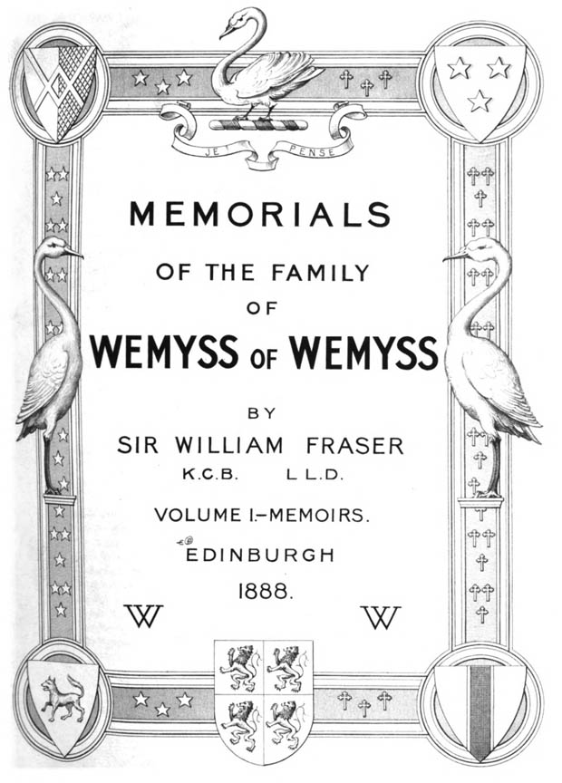 Memorials of the Family of Wemyss of Wemyss 1888